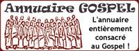ANNUAIRE GOSPEL : L'annuaire gratuit entièrement consacré au Gospel !